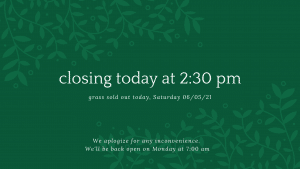 announcement of closing early on Saturday
